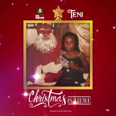 "Teni-Christmas-Is-Here-mp3-image AUDIO: Teni – ""Christmas Is Here"""