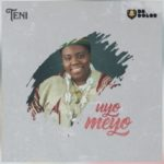 "[Lyrics] Teni – ""Uyo Meyo"""