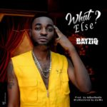 "Bayziq – ""What Else"" (Prod by DaBeat Handle)"