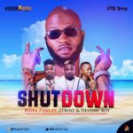 "Bidex Fido – ""Shutdown"" ft. Destiny Boy x 2TBoiz"