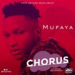 """Mufaya – """"Chorus"""""""