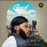 "Emex EOT – ""Good Vibes"" (Prod. Grace Finger)"
