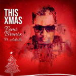 "[Audio + Video] Femi Bronix – ""This Xmas"" ft. Adeola"