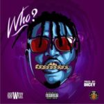 "Idowest – ""Who"" (Prod. By Dicey)"