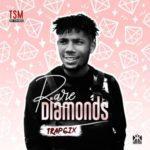 """Trap6ix – """"Rare Diamonds"""""""