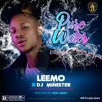 "Leemo – ""Pure Water"" ft. DJ Minister + ""Is It Your Money"""