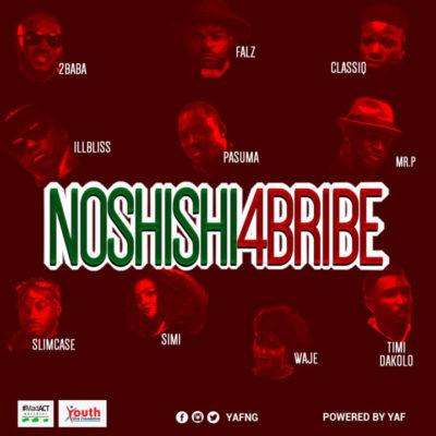 "[Audio + Video] 2Baba, Simi, Pasuma, Falz x Mr P x Slimcase & Others – ""No Shishi 4 Bribe"""
