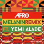 "[Lyrics] Afro B – ""Melanin (Remix)"" ft. Yemi Alade"
