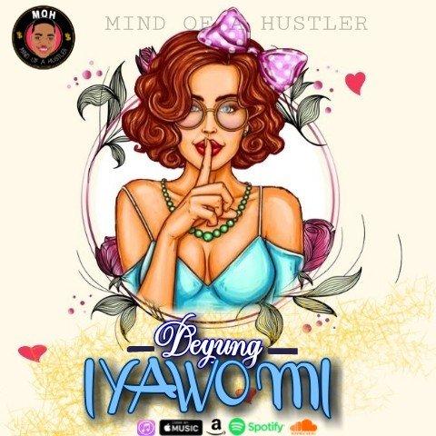 Download MP3: Deyung – Iyawo Mi 1