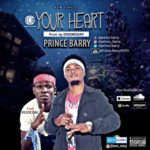 "Prince Barry – ""Your Heart"" ft. Keedcoal"