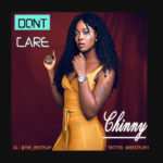 "Chinny – ""Don't Care"""