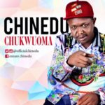 "[Video + Audio] Chinedu – ""Chukwu Oma"""