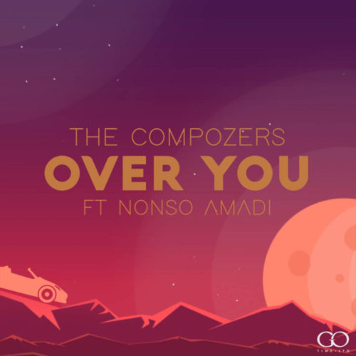 """Download MP3: The Compozers – """"Over You"""" ft. Nonso Amadi 1"""