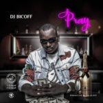 """DJ Bicoff – """"Pray"""" (Prod. By ID Cleff)"""