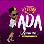 """DJ ECool – """"Ada"""" (Zanku Mix)"""