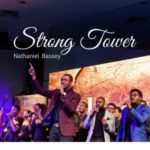 "Nathaniel Bassey – ""Strong Tower"" ft Glenn Gwazai"