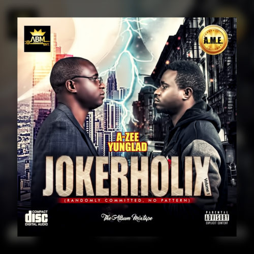 "Download Album: A-Zee Yunglad – ""Jokerholix"""