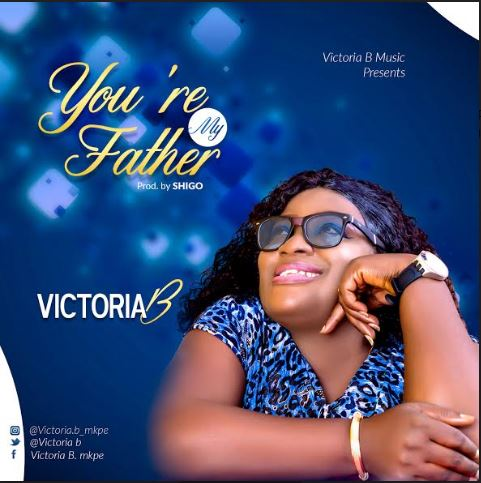 "Victoria B – ""You're My Father"""
