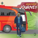"[Lyrics] Harrysong – ""Journey"""