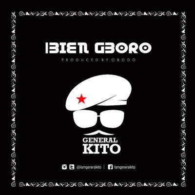"Download General Kito – ""Bien Gboro"" MP3 1"