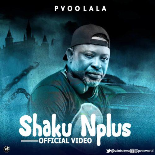 "[Video] Pvoo Lala – ""Shaku Nplus"""