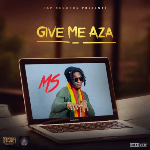 "MS – ""Give Me Aza"""