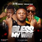 "Eva Yung – ""Bless My Way"" ft. Erigga x Reggae Dan"