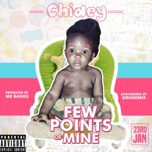 "MUSIC: Chidey – ""Few Points Of Mine"" (Prod. By Mr Bangs).mp3"