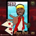 "Ses2 – ""Onye Erii"" (Prod. By Jamzeal)"