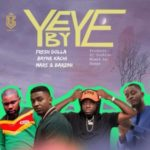 "Fresh Dolla – ""Ye By Ye"" ft. Bryne Kachi, Mars & Barzini"