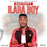 "Doctivity – ""Ilara Boy"" (Prod. By Pitar Pypar)"