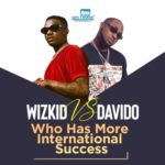 """Wizkid"" vs ""Davido""…. Who Has More International Success?"