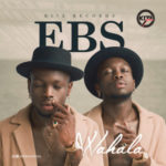 "[Audio + Video] EBS – ""Wahala"""