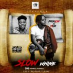"Promise x Teni – ""Slow Whine"" (Prod. By Bahdman Clarke)"