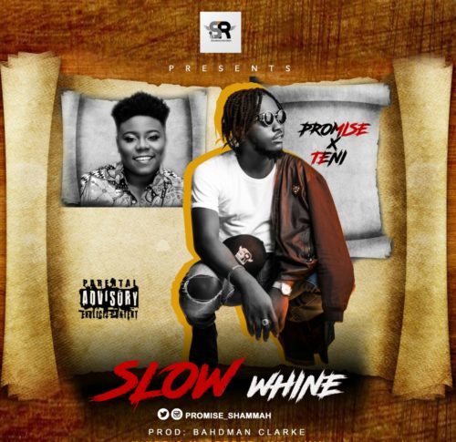 Download MP3: Promise ft Teni – Slow Whine 1