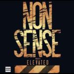 "Elevated – ""Nonsense"""