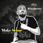 """Whidberry – """"Make Sense"""" (Prod. Baron Beatz)"""