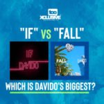 """IF"" Vs ""Fall"" – Which Is Davido's Biggest?"