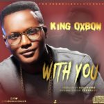 "King Oxbow – ""With You"""