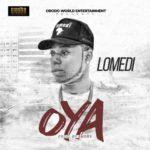 "Lomedi – ""Oya"" (Prod. By Skobs)"
