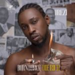 "Orezi – ""Born Broke Die Rich"""