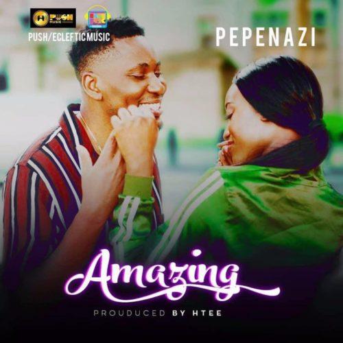 Download Pepenazi – Amazing MP3 2