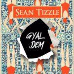 "Sean Tizzle – ""Gyal Dem"""