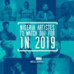 TooXclusive's Artistes To Watch In 2019!!!