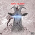 "Rudy – ""Ain't Playing"""