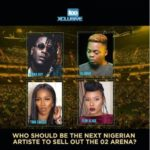 Which Nigerian Artiste Will Be The Next To Sell Out The London 02 Arena?