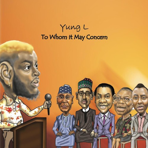 Download MP3: Yung L - To Whom It May Concern Latest Nigerian Songs 1