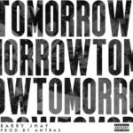 "Barry Jhay – ""Tomorrow"""