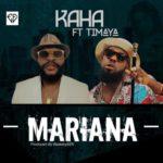 "Kaha – ""Mariana"" ft. Timaya"