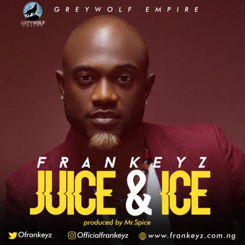 "Download MP3: Frankeyz – ""Money"" + ""Juice & Ice"" 2"